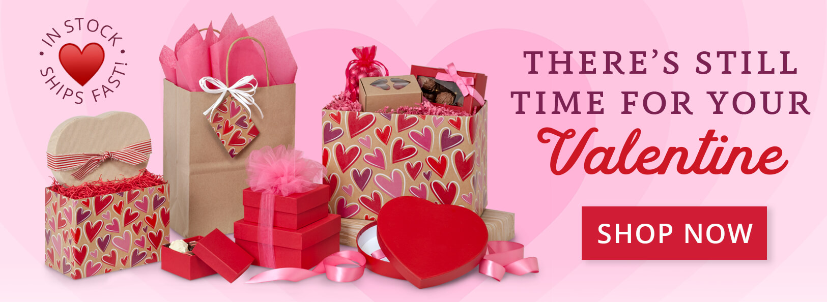 There's still time to shop for Valentine's Day! - SHOP NOW