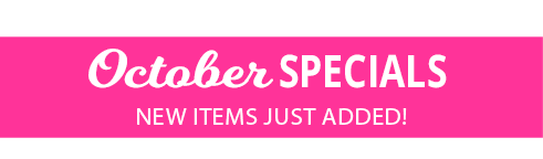 Click here to shop our October Specials Now!